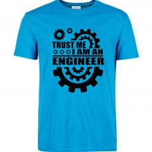 I AM AN ENGINEER T Shirts